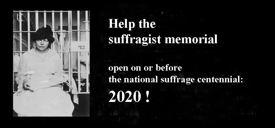 Support suffragist memorial to be completed on or before 2020 suffrage centennial