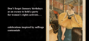 January birthdays for suffrage centennial celebrations